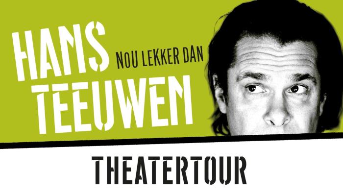 Hans Teeuwen - Nou Lekker Dan | Platinum tickets